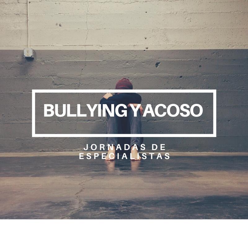 Bullying y Acoso: jornada de especialistas