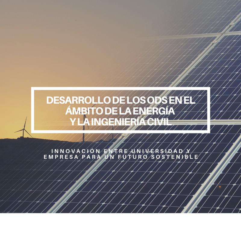 Desarrollo de los ODS en el ámbito de la energía y la ingeniería civil