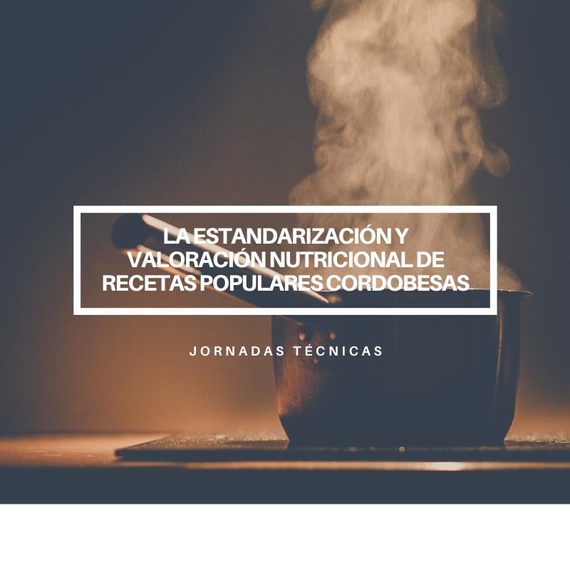 Estandarización y valoración nutricional de recetas populares cordobesas