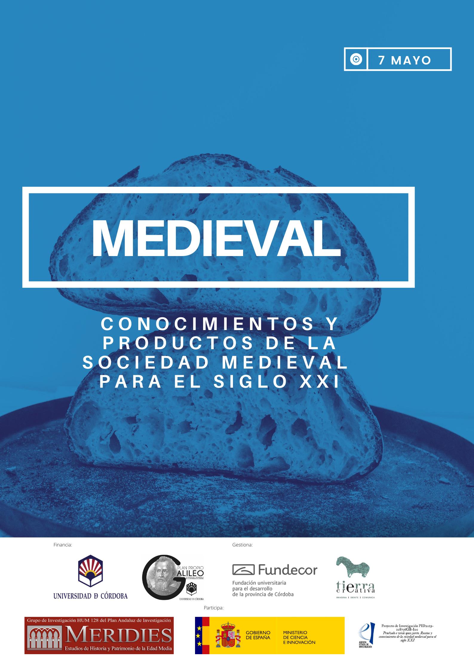 Conocimientos y productos de la sociedad medieval para el siglo XXI
