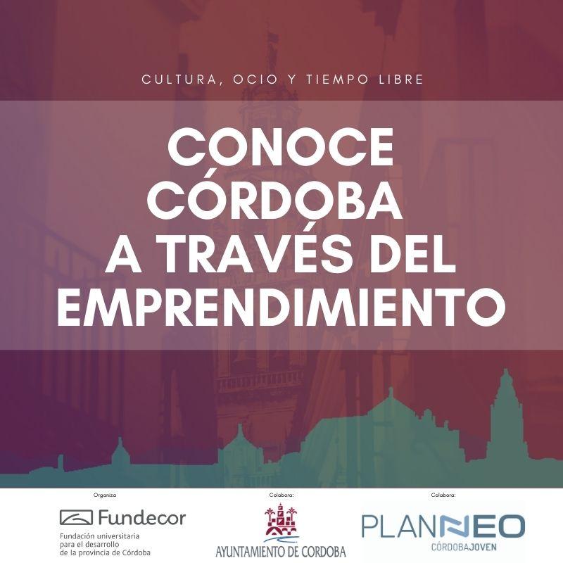 Conoce Córdoba a través del Emprendimiento